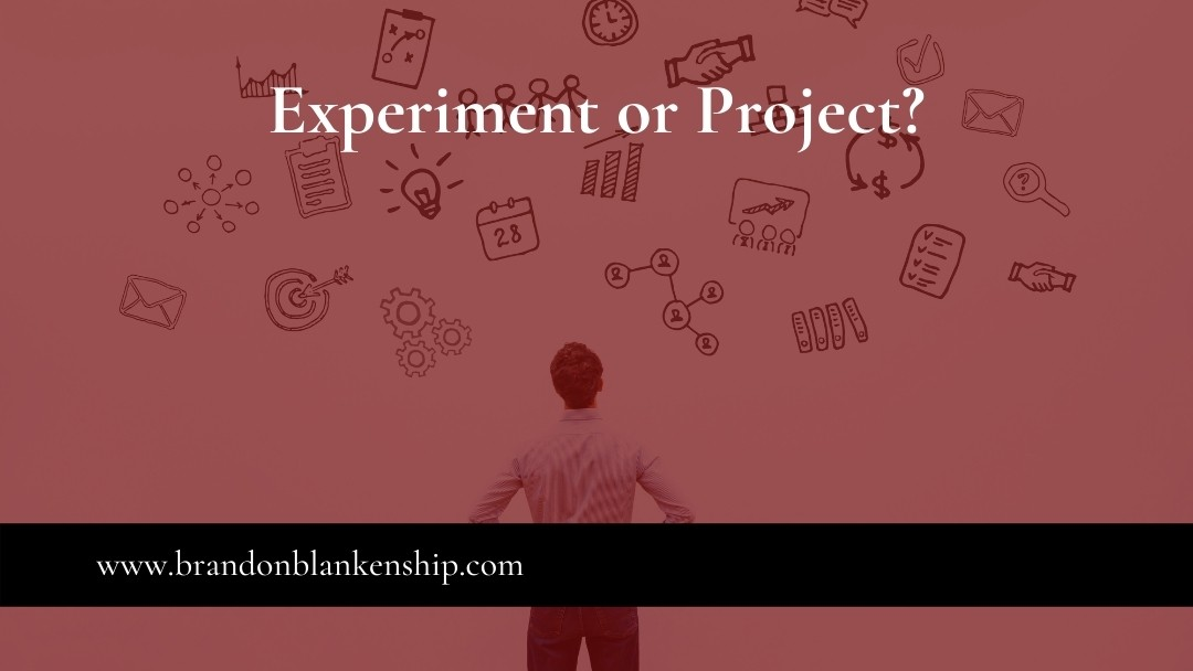 Experiment or Project?
