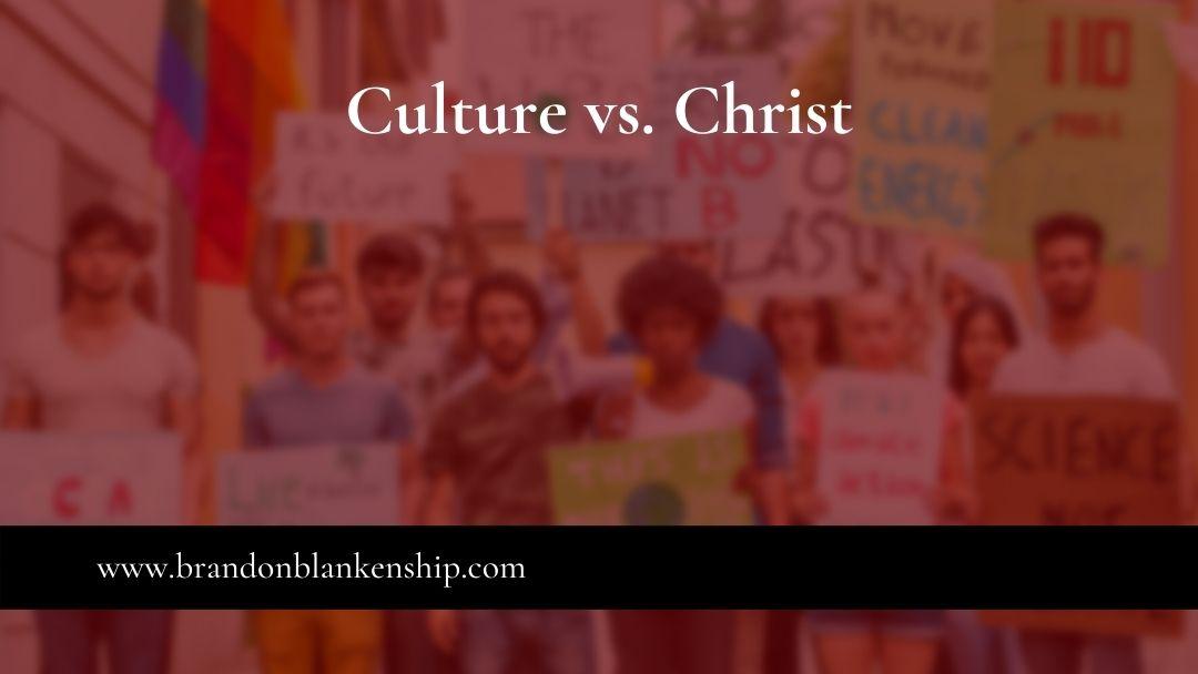 Culture vs. Christ