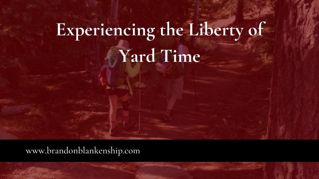 Experiencing the Liberty of Yard Time