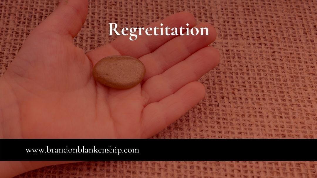 Regretitation