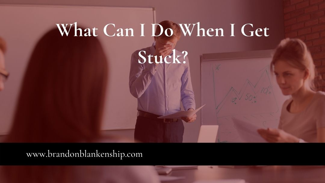 What Can I Do When I Get Stuck?